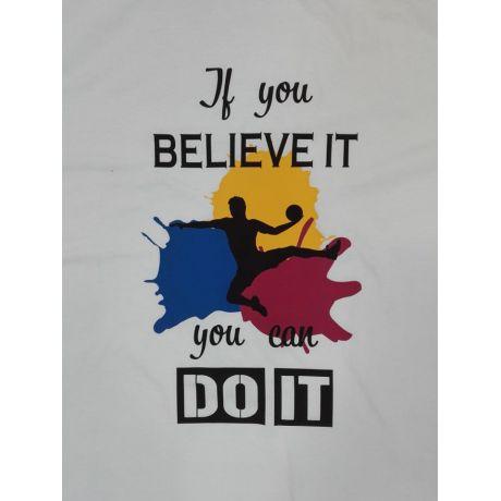 """Tričko """"If you believe it, you can do it"""""""